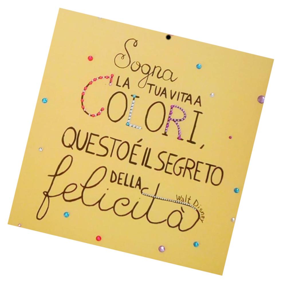Sogna la tua vita a colori, questo è il segreto della felicità